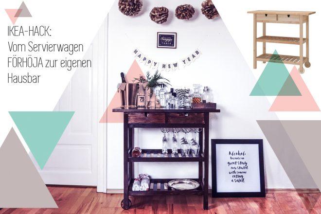 Ikea Hack Vom Forhoja Servierwagen Zur Silvester Hausbar In Nur 4 Schritten Dreieckchen