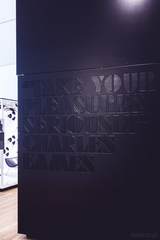Zitat von Charles Eames: Take your Pleasures Seriously.